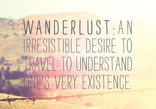 Wanderlust     How You Can Travel The World Practically For Free    Wanderlust Word